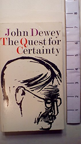 The Quest for Certainty: A Study of the Relation of Knowledge and Action (Gifford Lectures 1929) by John Dewey (1960-04-15) (John Dewey Quest For Certainty compare prices)
