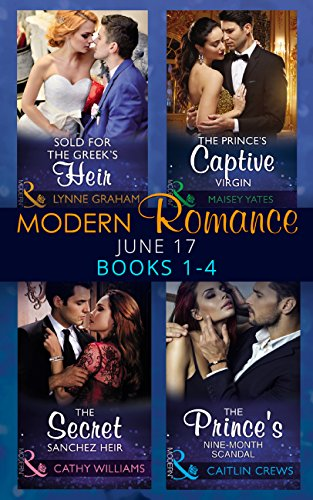 Download for free Modern Romance June 2017 Books 1 - 4: Sold for the Greek's Heir / The Prince's Captive Virgin / The Secret Sanchez Heir / The Prince's Nine-Month Scandal