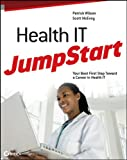 img - for Health IT JumpStart: The Best First Step Toward an IT Career in Health Information Technology book / textbook / text book