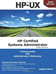 HP Certified Systems Administrator - 11i V3, 3rd Edition (Exam Guide for HP0-A01, Classroom Training Guide and Administrator's Reference)