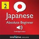 Learn Japanese - Level 2: Absolute Beginner Japanese, Volume 1: Lessons 1-25: Absolute Beginner Japanese #4 Hörbuch von  Innovative Language Learning LLC Gesprochen von:  JapanesePod101.com
