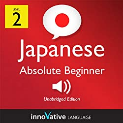 Learn Japanese - Level 2: Absolute Beginner Japanese, Volume 2: Lessons 1-25