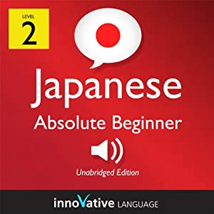 Learn Japanese - Level 2: Absolute Beginner Japanese, Volume 2: Lessons 1-25 Audiobook