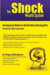 The Shock Wealth System: Developing the Mindset to Be Rich Before Becoming Rich Paperback