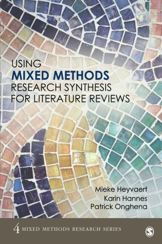 Using Mixed Methods Research Synthesis for Literature Reviews (Mixed Methods Research Series)