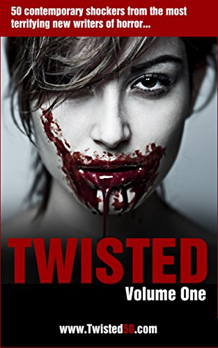 Twisted 50: 50 Contemporary Shockers from the most terrifying new writers of - Pool Service Scott's