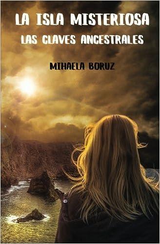 La isla misteriosa. Las claves ancestrales (Spanish Edition) (Spanish) Paperback – March 14, 2018