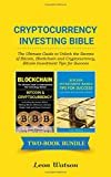 img - for Cryptocurrency Investing Bible: The Ultimate Guide to Unlock the Secrets of Bitcoin, Blockchain and Cryptocurrency, Bitcoin Investment Tips for Success book / textbook / text book