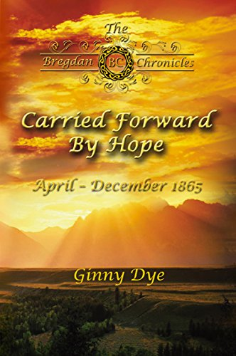 Carried Forward By Hope (# 6 in the Bregdan Chronicles Historical Fiction Romance Series)