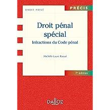 Droit pénal spécial. Infractions du Code pénal (Précis) (French Edition)