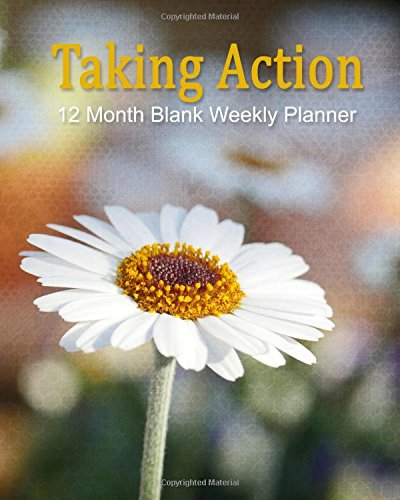 Taking Action: 12 Month Blank Weekly Planner |Notebook | Dia