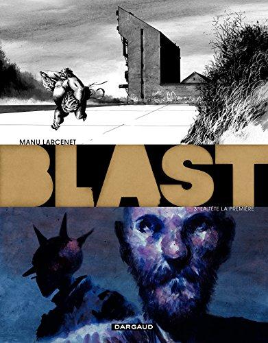 Blast - Tome 3 - La Tête La Première Blast Series French Edition