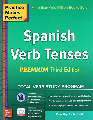 Practice Makes Perfect Spanish Verb Tenses, Premium 3rd Edition (Practice Makes Perfect Series) (Practice Drills Series)
