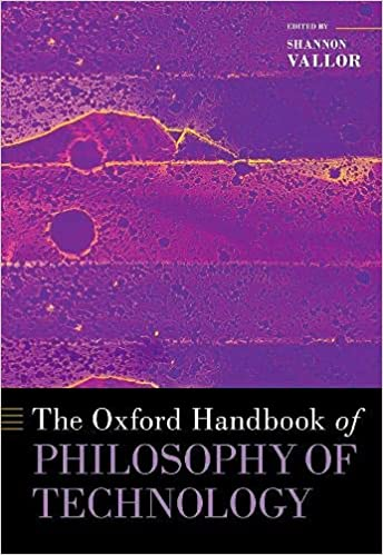 The Oxford Handbook of Philosophy of Technology