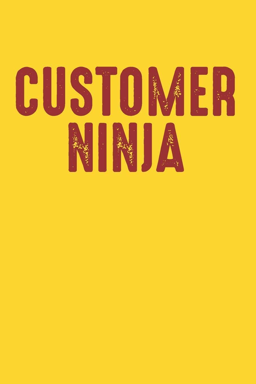 Customer Ninja: Gag Blank Lined Notebook for Customer ...