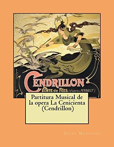 Partitura Musical de la opera La Cenicienta (Cendrillon)  [Massenet, Jules] (Tapa Blanda)
