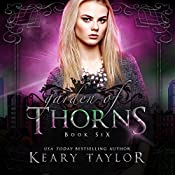 Garden of Thorns: House of Royals, Book 6   Keary Taylor