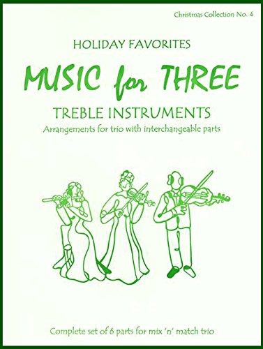 Music for Three Treble Instruments, Christmas Collection No. 4 - Holiday Favorites (Last Flute Christmas)