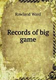 Records of Big Game, Rowland Ward, 5518743769