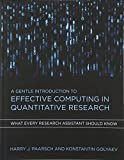 A Gentle Introduction to Effective Computing in Quantitative Research: What Every Research Assistant Should Know (The MIT Press)