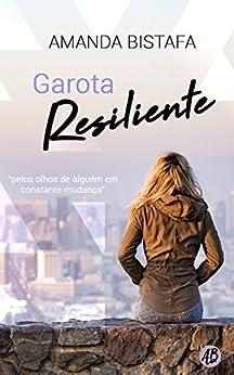 Garota resiliente (Portuguese Edition) by [Bistafa, Amanda]