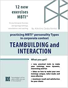 TEAM-BUILDING and INTERACTION  Practicing MBTI TYPES in