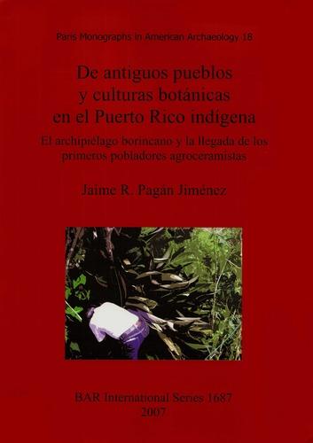 Read Online De antiguos pueblos y culturas botanicas en el Puerto Rico indigena (British Archaeological Reports British Series) (Pt. 18) pdf epub