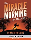 The Miracle Morning for Salespeople Companion Guide: The Fastest Way to Take Your SELF and Your SALES to the Next Level (The Miracle Morning Book Series) (Volume 2)