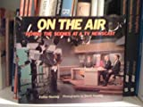 On the Air (Behind the Scenes at a T V Newscast)