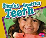 Snacks for Healthy Teeth, Mari C. Schuh, 1429617853