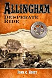 img - for Allingham; Desperate Ride (Volume 2) book / textbook / text book