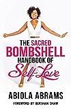 The Sacred Bombshell Handbook of Self-Love, Abiola Abrams, 096607078X