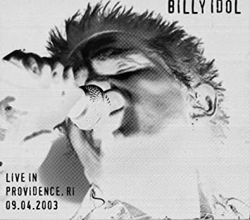 Billy Idol - Live In Providence RI 9/4/03 2CD - Amazon com Music