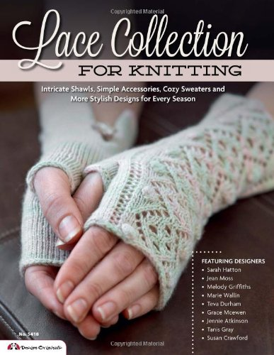 Lace Collection for Knitting: Intricate Shawls, Simple Accessories, Cozy Sweaters and More (Knitting Lace Gloves)