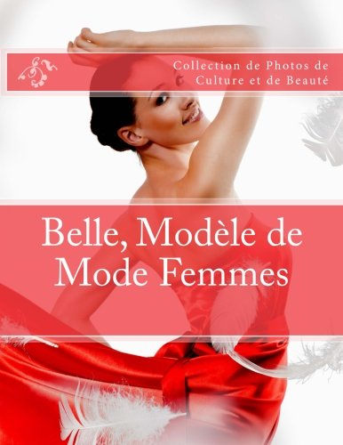 Belle, Modele de Mode Femmes: Collection de Photos de Culture et de Beaute (French Edition)