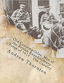 Book Old Contemptibles: Men of the British Expeditionary Force on 1914: The Cavalry: Volume 1