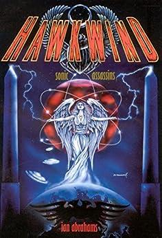 Hawkwind: Sonic Assassins by [Abrahams, Ian]