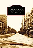 Kalamazoo Michigan (MI) (Images of America)
