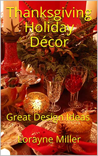 Thanksgiving Holiday Décor : Great Design Ideas