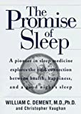 By William C. Dement The Promise of Sleep: A Pioneer in Sleep Medicine Explains the Vital Connection Between Health, Happ (1st Edition)