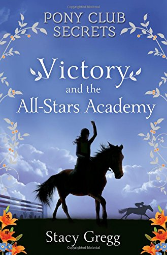 Victory and the All-Stars Academy (Pony Club Secrets, Book 8)|-|000727033X
