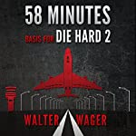 58 Minutes: The Basis for Die Hard 2 | Walter Wager