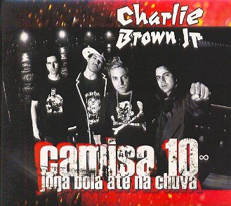 Charlie Brown Jr. - Camisa 10 - Zortam Music