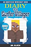 Diary of a Surfer Villager, Books 1-5: (a collection of unofficial Minecraft books) (Minecraft Books: Complete Diary of a Minecraft Villager)