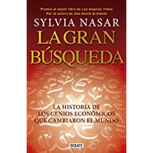 La gran búsqueda / Grand Pursuit: Una Historia De La Economía / the Story of Economic Genius (Spanish Edition)