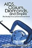 AIDS, Opium, Diamonds, and Empire, Nancy Turner Banks, 1450201717