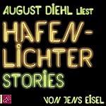 Hafenlichter: Stories | Jens Eisel