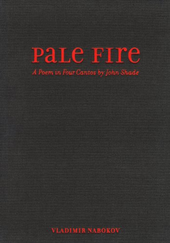 Pale Fire: A Poem in Four Cantos by John Shade
