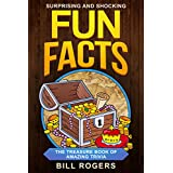 Surprising and Shocking Fun Facts: The Treasure Book of Amazing Trivia (Trivia Books, Games and Quizzes 1)