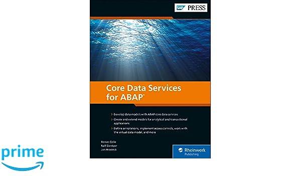 ABAP CDS: Core Data Services for ABAP (SAP PRESS): Renzo